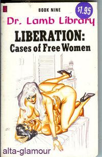 LIBERATION: THE CASE OF FREE WOMEN Dr. Lamb Library: Lamb, Dr