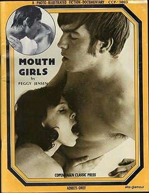 MOUTH GIRLS; A Photo-Illustrated Fiction-Documentary Copenhagen Classic Press: Jensen, Peggy