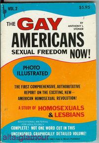 THE GAY AMERICANS. Vol. 2: Stoner, Anthony L.