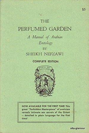 THE PERFUMED GARDEN; A Manual of Arabian: Nefzawi, Sheikh
