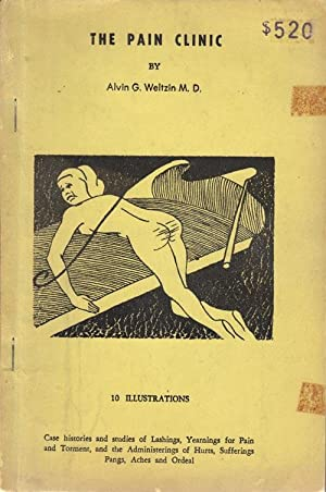 THE PAIN CLINIC. Or Theory and Methods of the Whip: Weltzin, Alvin G., M.D.