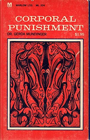 CORPORAL PUNISHMENT; Pain and Pleasure Marlow Ltd.: Mundinger, Dr. Gerda