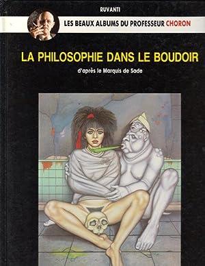 LA PHILOSOPHIE DANS LE BOUDOIR; d'apres le Marquis de Sade Le Beaux Albums du Professeur ...