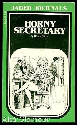 HORNY SECRETARY Jaded Journals: Harris, Chuck