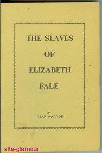THE SLAVES OF ELIZABETH FALE: McClyde, Alan