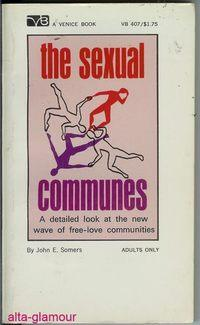 THE SEXUAL COMMUNES: Somers, John E.