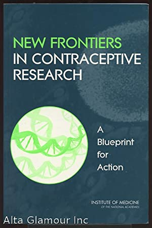 NEW FRONTIERS IN CONTRACEPTIVE RESEARCH; A Blueprint: Nass, Sharyl J.