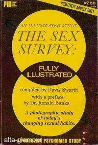 THE SEX SURVEY. An Illustrated Study: Interracial Sex Psycho-Med Series: Swarth, David (compiler)