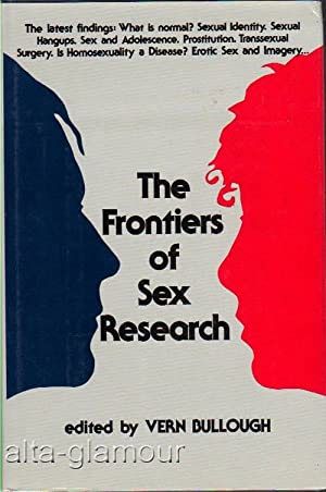 THE FRONTIERS OF SEX RESEARCH: Bullough, Vern (Ed.)