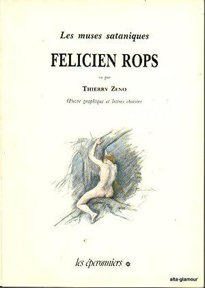 LES MUSES SATANIQUES; Oeuvre graphique et lettres: Rops, Felicien, edited