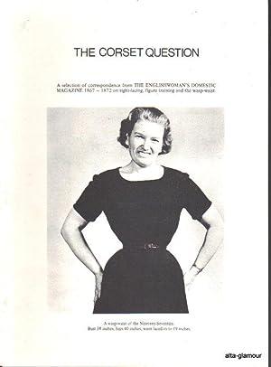 THE CORSET QUESTION: Burgess, Janet (compiler)