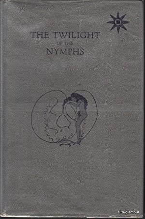THE TWILIGHT OF THE NYMPHS: Louys, Pierre (illustrations