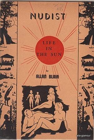 NUDISM, OR LIFE IN THE SUN: Blair, Allan