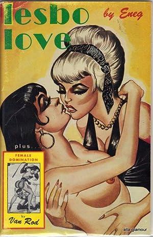 LESBO LOVE; plus Female Domination by Van Rod: Eneg & Van Rod, [Gene Bilbrew]