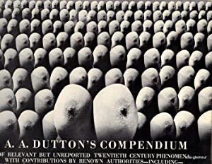 A.A. DUTTON'S COMPENDIUM OF RELEVANT BUT UNREPORTED TWENTIETH CENTURY PHENOMENA: Dutton, A. A....