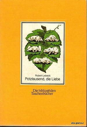 POTZTAUSEND, DIE LIEBE; Vier erotische Bilderfolgen aus: Lebeck, Robert (Hrsg)