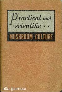 PRACTICAL AND SCIENTIFIC MUSHROOM CULTURE: Lambert, Louis F.