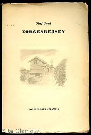 NORGESREJSEN; En Haandfuld Vers tile Minde om mit Livs lykkeligste Rejse: Gynt, Olaf