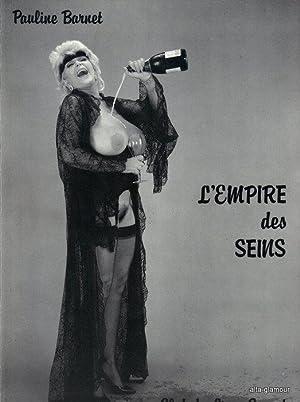 L'EMPIRE DU SEINS: Barnet, Pauline (editor)