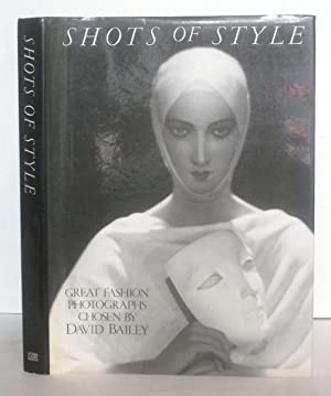 SHOTS OF STYLE; Great Fashion Photographs Chosen: Bailey, David (compiler)