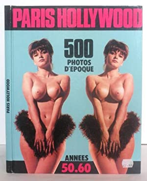 PARIS HOLLYWOOD - 500 Photos d'Epoque. Annees 50.60; [Folies de Paris et de Hollywood]
