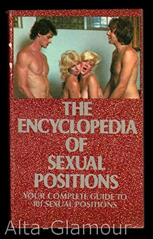 THE ENCYCLOPEDIA OF SEXUAL POSITIONS; Your Complete Guide to 101 Sexual Positions: Elizabeth Percy,...