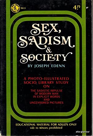 SEX, SADISM AND SOCIETY: Edenn, Joseph