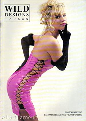 WILD DESIGNS LONDON - CATALOGUES 1-3; Stretchy Wetlook Clothing: Watson, Trevor and Benjamin French...