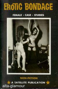 EROTIC BONDAGE; Female Case Studies
