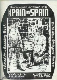 THE PAIN IN SPAIN; Darlene Hardy's Adventure Series A Mutrix Publication