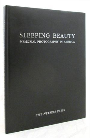 Sleeping Beauty : Memorial Photography in America: Stanley B. Burns