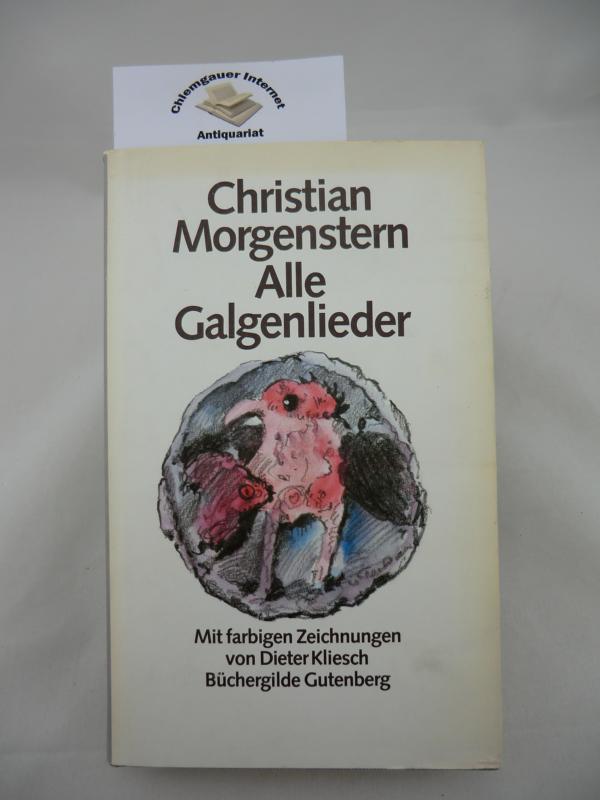 Alle Galgenlieder. Mit farbigen Zeichnungen von Dieter: Morgenstern, Christian: