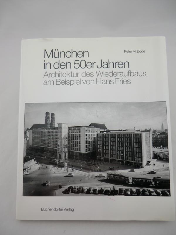 Fries Architektur münchen in den 50er jahren architektur des wiederaufbaus am