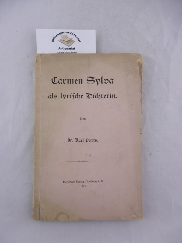 Carmen Sylva als lyrische Dichterin. - Peters, Karl