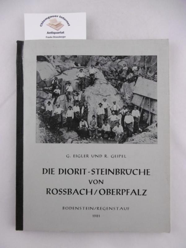 Genial Die Diorit Steinbrüche Von Rossbach, Oberpfalz.: Eigler, Gerhard Und