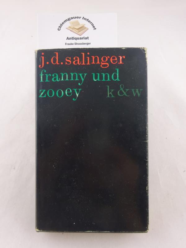 Franny und Zooey. Aus dem Amerikanischen von: Salinger, J. D.: