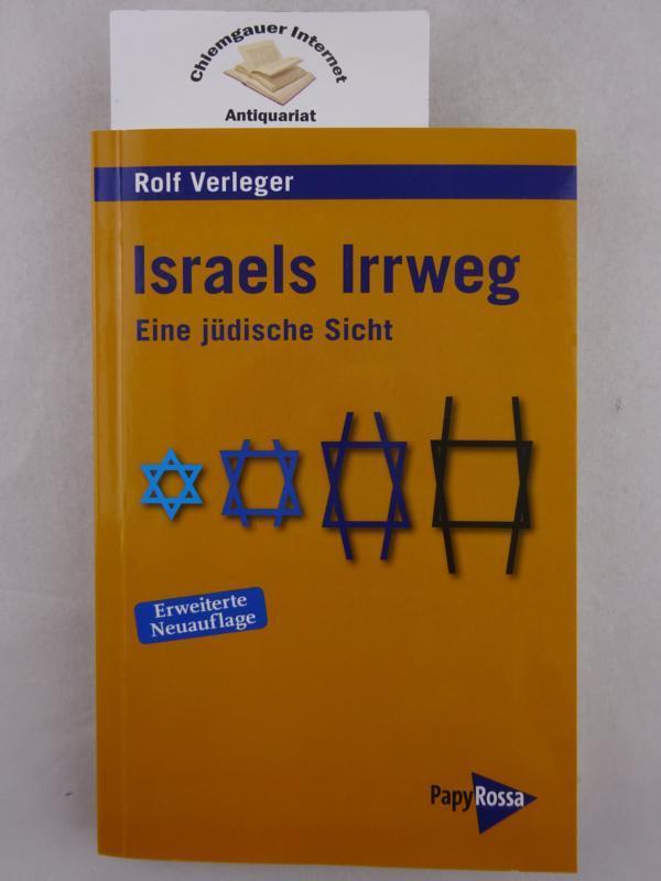Israels Irrweg : Eine jüdische Sicht. Neue kleine Bibliothek 131. - Verleger, Rolf