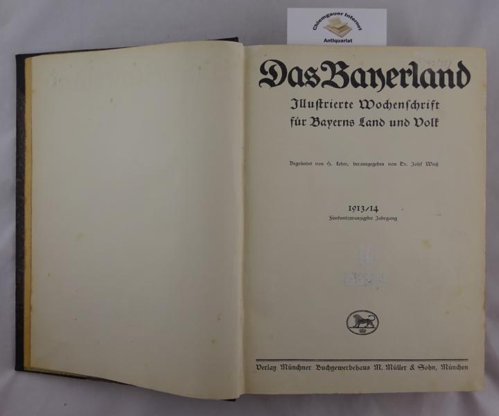 Das Bayerland. Illustrierte Wochenschrift für bayerische Geschichte: Leher, Heinrich (Hrsg.):
