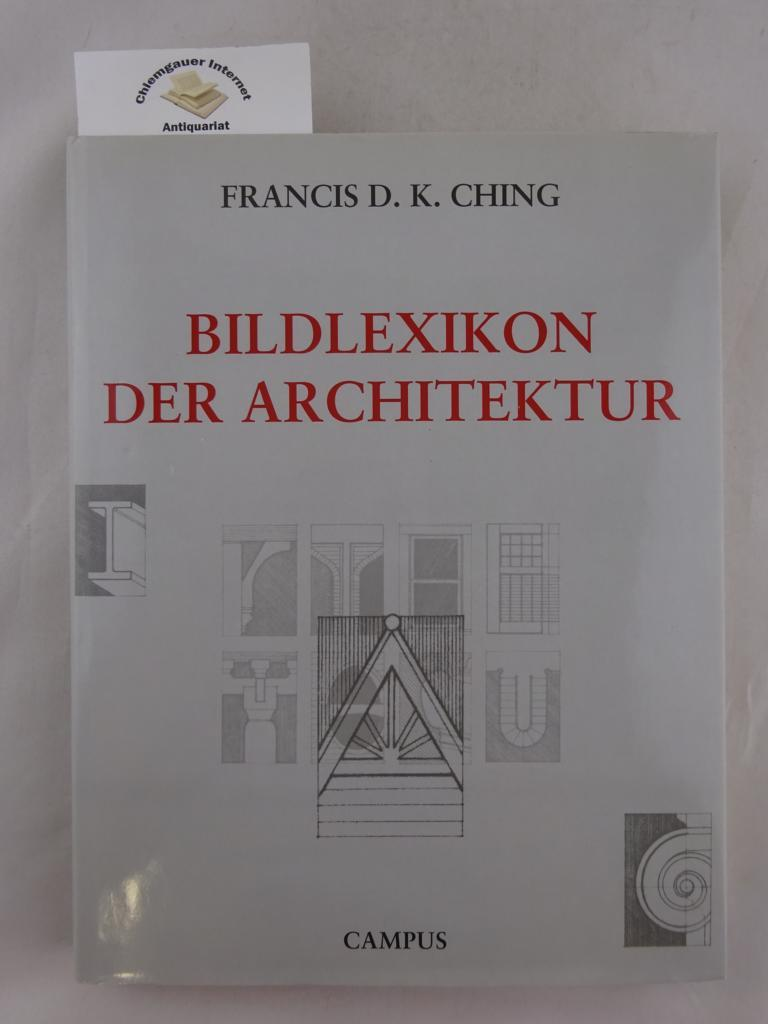 Bildlexikon der Architektur. Aus dem Englischen von: Ching, Francis D.