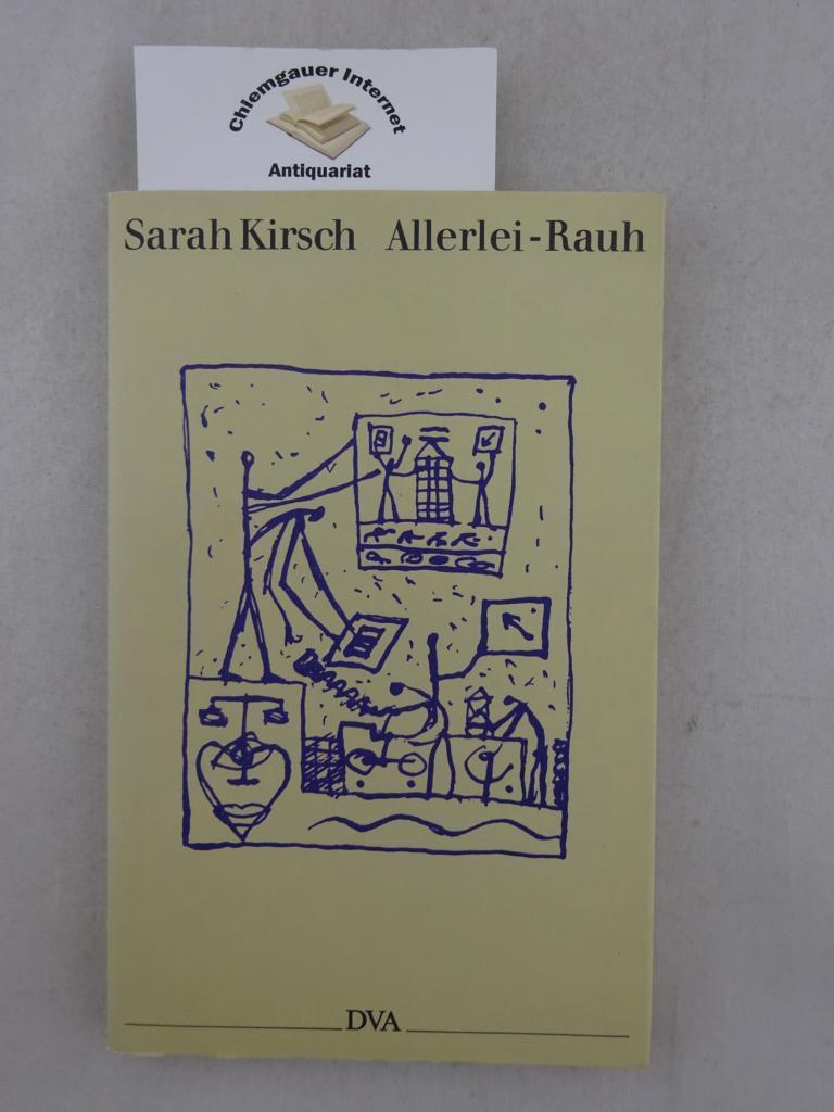 Allerlei-Rauh : eine Chronik.: Kirsch, Sarah: