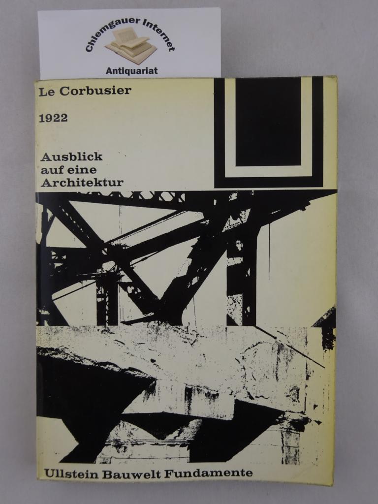 1922. Ausblick auf eine Architektur. Herausgegeben von: Le Corbusier: