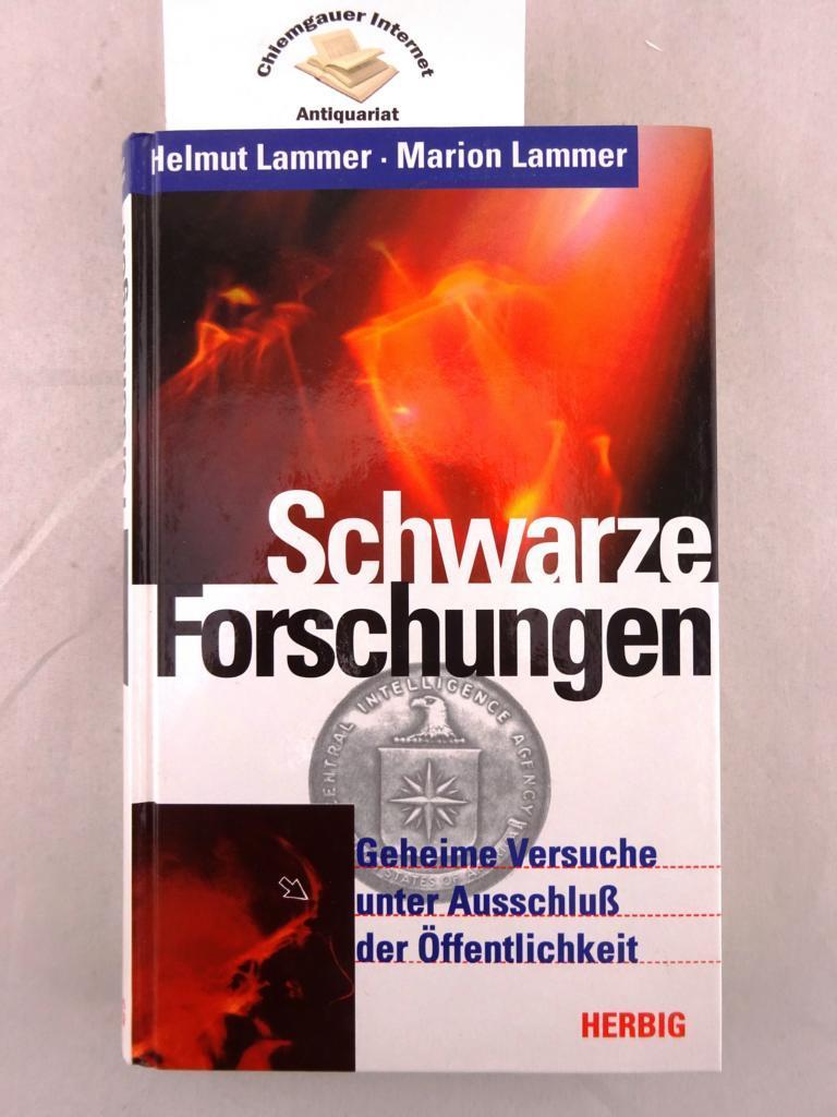 Schwarze Forschungen : geheime Versuche unter Ausschluß: Lammer, Helmut und