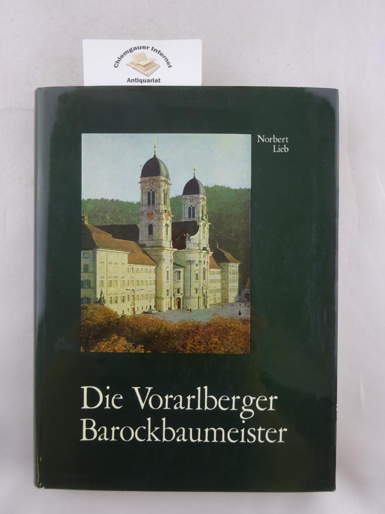 Die Vorarlberger Barockbaumeister. Dritte, völlig NEU BEARBEITETE: Lieb, Norbert und