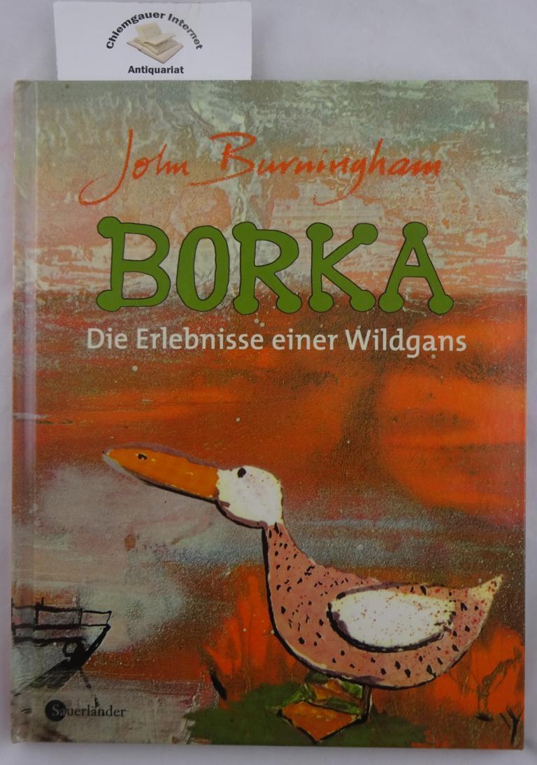 Borka : Die Erlebnisse einer Wildgans. John: Burningham, John: