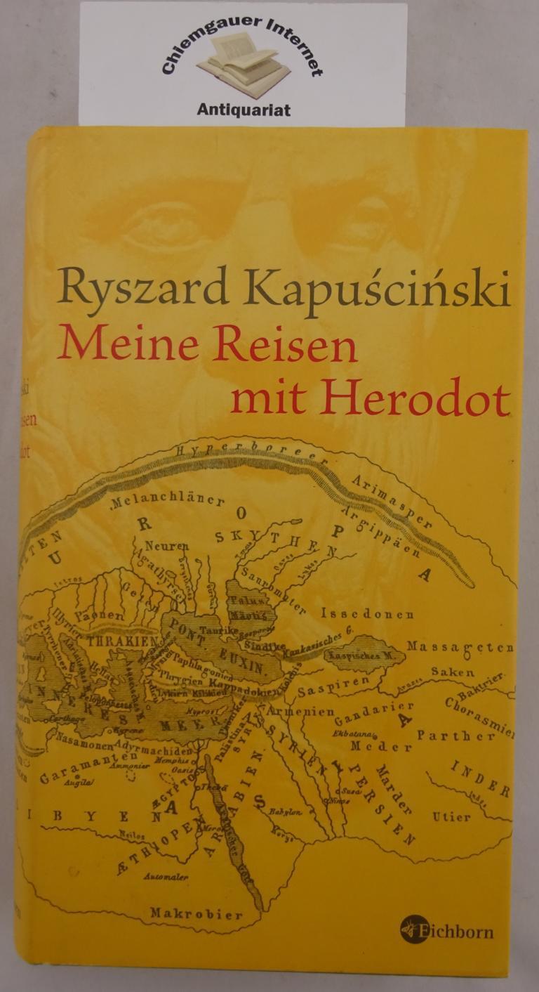 Meine Reisen mit Herodot. Aus dem Polnischen: Kapuscinski, Ryszard: