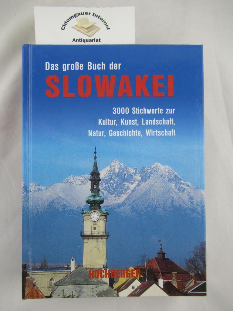 Das große Buch der Slowakei : 3000: Hochberger, Ernst und