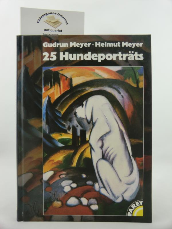 25 Hundeportraits.: Meyer, Gudrun und