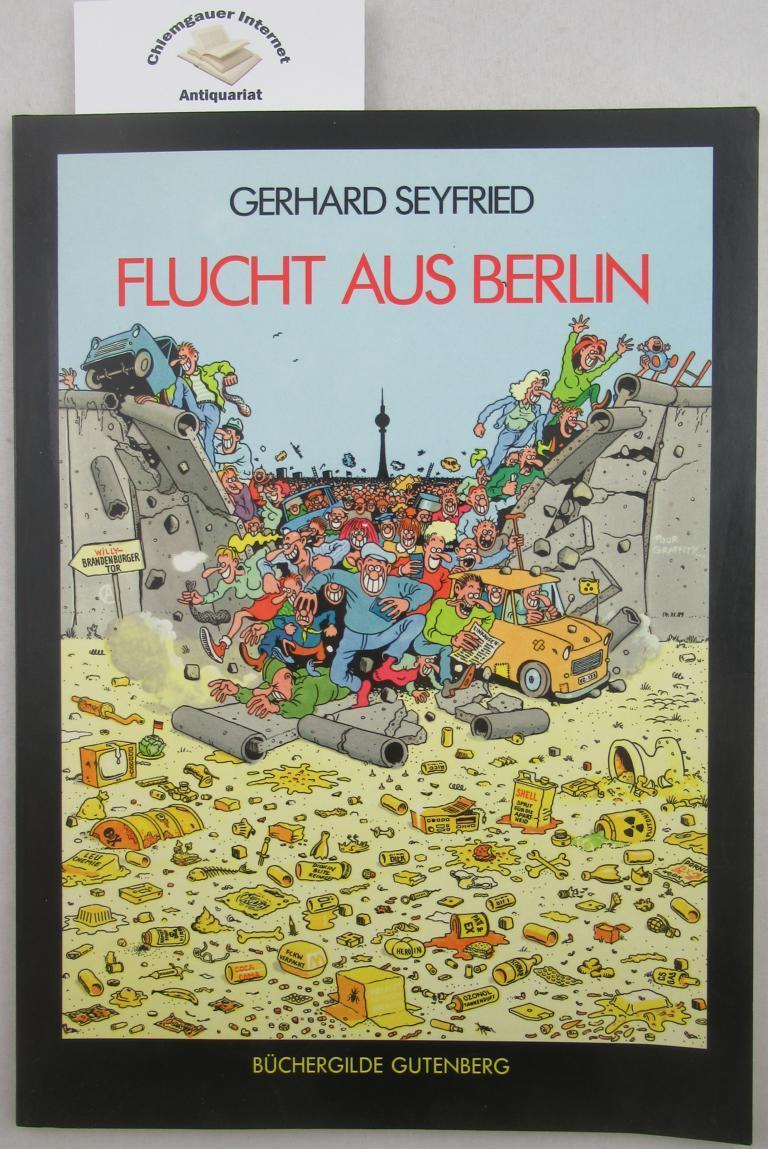 Flucht aus Berlin. Farbe mit Hansi Kiefersauer. - Seyfried, Gerhard