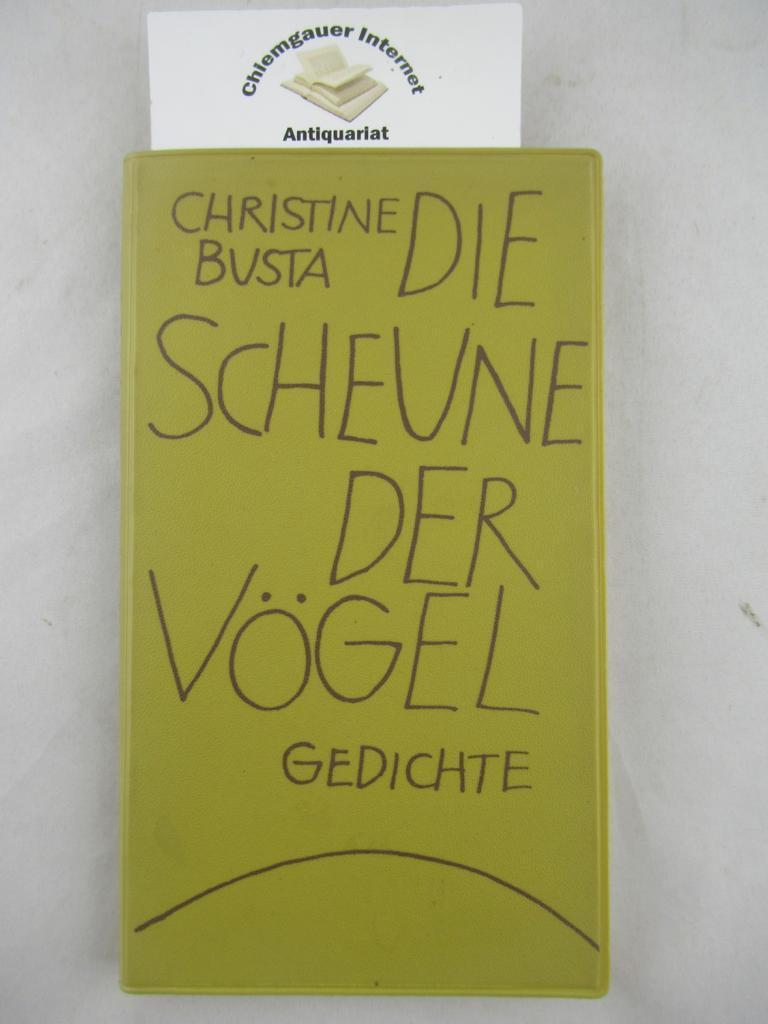 Die Scheune der Vögel. Gedichte - Christine Busta