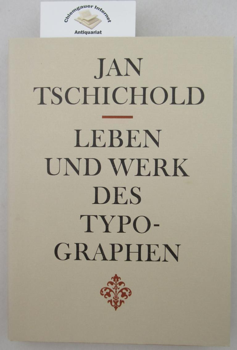 Leben und Werk des Typographen Jan Tschichold.: Tschichold, Jan:
